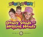 Desert Sands and Helping Hands (#05 in Kidz Tunz Bible Songs Series) CD