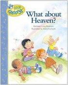 What About Heaven? (Little Blessings Series) Hardback