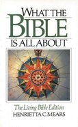 What the Bible is All About Living Bible Ed Paperback
