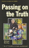 1 & 2 Timothy: Passing on the Truth (Welwyn Commentary Series) Paperback
