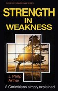 2 Corinthians: Strength in Weakness (Welwyn Commentary Series) Paperback