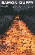 Walking to Emmaus Paperback