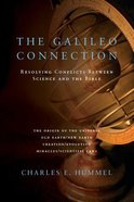 The Galileo Connection: Resolving Conflicts Between Science and the Bible Paperback