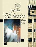 Lay Speakers Tell Stories Paperback