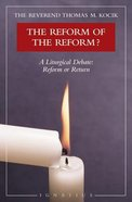 The Reform of the Reform?