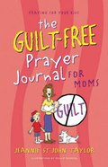 The Guilt-Free Prayer Journal For Moms Spiral