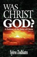 Was Christ God? Paperback