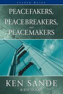 Peacefakers, Peacebreakers, and Peacemakers (Leader's Guide) Paperback