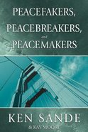 Peacefakers, Peacebreakers, and Peacemakers (Member Guide) Paperback