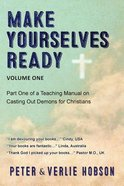Christian Deliverance #01: Make Yourselves Ready Paperback