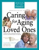 Complete Guide to Caring For Aging Loved Ones Paperback
