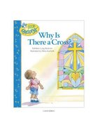 Why is There a Cross? (Little Blessings Series) Hardback