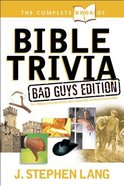 The Complete Book of Bible Trivia: Bad Guys Edition Paperback