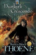Dunkirk Crescendo (#09 in Zion Covenant Series) Paperback
