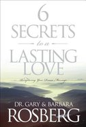 6 Secrets to a Lasting Love Paperback