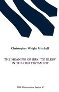 """The Meaning of Brk """"To Bless"""" in the Old Testament Paperback"""