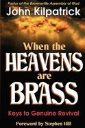 When the Heavens Are Brass Paperback