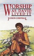 Worship as David Lived It Paperback