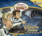 The Changing Times (#22 in Adventures In Odyssey Audio Series) CD