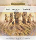 The Narnia #03: Horse and His Boy (#03 in Chronicles Of Narnia Audio Series) CD