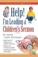 Help! I'm Leading a Children's Sermon #01 Paperback