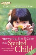 Answering the 8 Cries of the Spirited Child Paperback