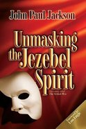 Unmasking the Jezebel Spirit Paperback