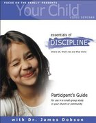 Your Child Video Seminar #01: Essentials of Discipline (Participant's Guide) Paperback
