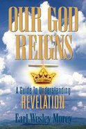 Our God Reigns Paperback