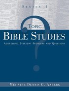 Topical Bible Studies: Addressing Everyday Problems and Questions