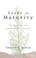 Seeds of Maturity Paperback