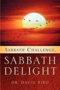 Sabbath Challenge, Sabbath Delight Paperback