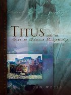 Titus & the Call to Biblical Discipleship Paperback
