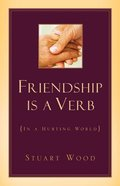 Friendship is a Verb (In A Hurting World) Paperback
