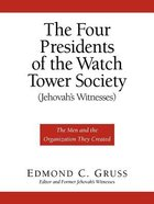 The Four Presidents of the Watch Tower Society Paperback