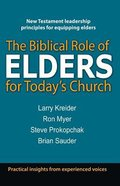 The Biblical Role of Elders For Today's Church Paperback