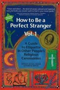 How to Be a Perfect Stranger (Vol 1) Paperback