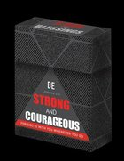 Box of Blessings: Be Strong and Courageous (For Father's) (Josh 1:9)