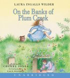 On the Banks of Plum Creek (Abridged CD) (#04 in The Laura Years Series) CD