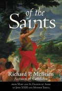 Lives of the Saints: From Mary and St Francis of Assisi to John Xxxiii and Mother Theresa Paperback