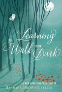 Learning to Walk in the Dark Paperback