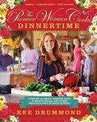 The Pioneer Woman Cooks: Dinnertime! Hardback