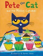 Pete the Cat and the Missing Cupcakes Hardback