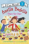 Amelia Bedelia Takes the Cake (I Can Read!1 Amelia Bedelia Series) Paperback