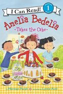 Takes the Cake (I Can Read!1 Amelia Bedelia Series) Hardback