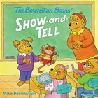 Show-And-Tell (The Berenstain Bears Series) Paperback