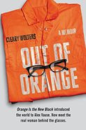 Out of Orange: A Memoir Hardback
