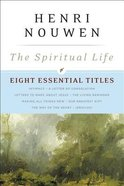 The Spiritual Life: Eight Essential Titles By Henri Nouwen Paperback