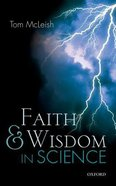 Faith and Wisdom in Science Paperback