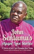 John Sentamu's Agape Love Stories Paperback
